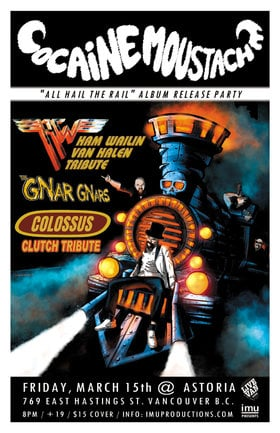 """All Hail The Rail"" Album Release Party: Cocaine Moustache, Ham Wailin', The Gnar Gnars, Colossus - Clutch Tribute @ The Astoria Mar 15 2019 - Feb 15th @ The Astoria"