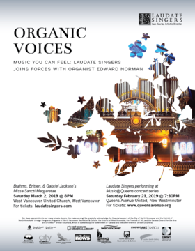 Organic Voices: Music you can feel!: Laudate Singers, Edward Norman, Organ @ West Vancouver United Church Mar 2 2019 - Apr 19th @ West Vancouver United Church