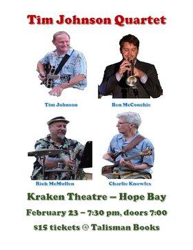 Tim Johnson Quartet @ Kraken Theatre at Hope Bay Feb 23 2019 - Oct 19th @ Kraken Theatre at Hope Bay