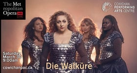 Met Opera Live in HD: Die Walküre @ Cowichan Performing Arts Centre Mar 30 2019 - Mar 20th @ Cowichan Performing Arts Centre