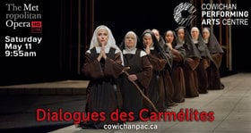 Met Opera Live in HD: Dialogues des Carmélites @ Cowichan Performing Arts Centre May 11 2019 - Apr 20th @ Cowichan Performing Arts Centre