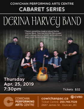Derina Harvey Band - CPAC Cabaret Series @ Cowichan Performing Arts Centre Apr 25 2019 - Mar 22nd @ Cowichan Performing Arts Centre