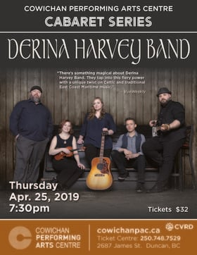 Derina Harvey Band - CPAC Cabaret Series @ Cowichan Performing Arts Centre Apr 25 2019 - Mar 19th @ Cowichan Performing Arts Centre