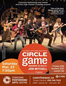 Circle Game - Reimagining the music of Joni Mitchell @ Cowichan Performing Arts Centre Mar 23 2019 - Mar 22nd @ Cowichan Performing Arts Centre