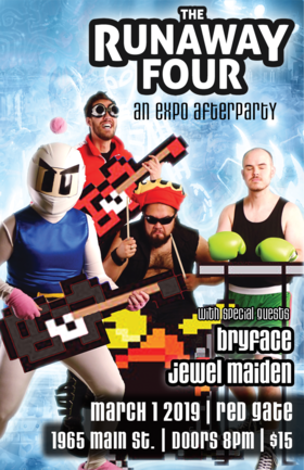 An Expo Afterparty: Runaway Four , bryface, Jewel Maiden @ The Red Gate Mar 1 2019 - Apr 19th @ The Red Gate