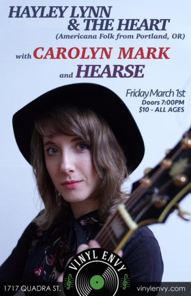 Hayley Lynn & the Heart  (Portland, OR), Hearse, Carolyn Mark @ Vinyl Envy Mar 1 2019 - Mar 25th @ Vinyl Envy