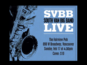 Big Band Jazz show: South Van Big Band, Dr. Greg Johnson @ Fairview Pub Feb 17 2019 - Feb 18th @ Fairview Pub