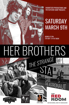 Her Brothers, Strange,  Sam The Astronaut @ The Red Room Mar 9 2019 - Apr 19th @ The Red Room