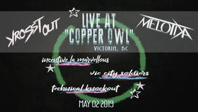 Krosst Out & Melotika West Coast Tour: Vic City Soliders, Krosst Out, Techinal Knock Out,  Melotika, Incentive, DJ Benny the Jet @ Copper Owl May 2 2019 - Apr 21st @ Copper Owl