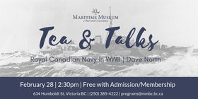 Tea and Talks @ Maritime Museum of BC Feb 28 2019 - Mar 25th @ Maritime Museum of BC