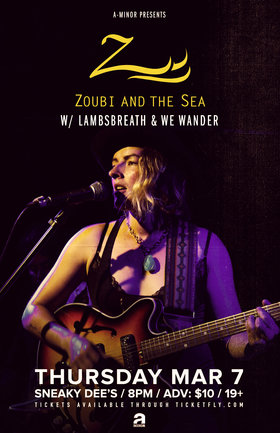 Zoubi and the Sea, LAMBSBREATH, We Wander @ Seanky Dee's Mar 7 2019 - Aug 6th @ Seanky Dee's