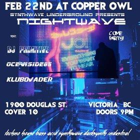NIGHTWAVE: Oceanside 85 , KLUBOVADER, primitivehustle @ Copper Owl Feb 22 2019 - Oct 17th @ Copper Owl