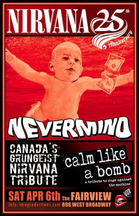 Nirvana 25th Anniversary Show w/ Nirvana & Rage Against The Machine Tributes: Nevermind, Calm Like A Bomb @ Fairview Pub Apr 6 2019 - Mar 24th @ Fairview Pub