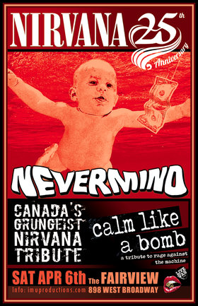 Nirvana 25th Anniversary Show w/ Nirvana & Rage Against The Machine Tributes: Nevermind, Calm Like A Bomb @ Fairview Pub Apr 6 2019 - Mar 21st @ Fairview Pub