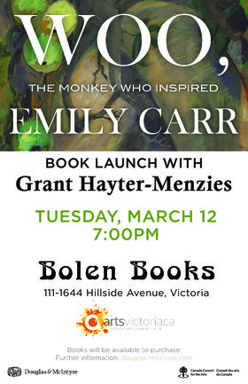 Grant Hayter-Menzies presents 'Woo, the Monkey Who Inspired Emily Carr': Grant Hayter-Menzies @ Bolen Books Mar 12 2019 - Dec 5th @ Bolen Books