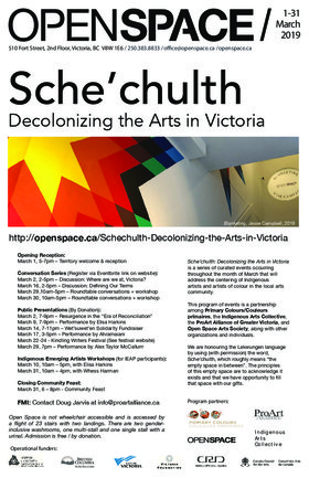 Sche'chulth: Decolonizing the Arts in Victoria @ Open Space Mar 1 2019 - Mar 23rd @ Open Space