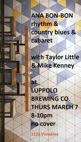 Ana Bon Bon, Taylor Little, Mike Kenney @ Luppolo Brewing Company Mar 7 2019 - Apr 19th @ Luppolo Brewing Company