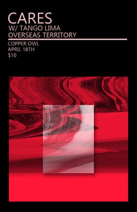 the Copper Owl presents: CARES, Tango Lima, Overseas Territory @ Copper Owl Apr 18 2019 - Jun 7th @ Copper Owl