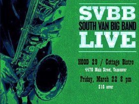 South Van Big Band @ Cottage Bistro/ Hood 29 Mar 22 2019 - Jul 23rd @ Cottage Bistro/ Hood 29