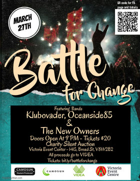 Battle for Change: KLUBOVADER, Oceanside 85,  The New Owners @ Victoria Event Centre Mar 27 2019 - Oct 28th @ Victoria Event Centre