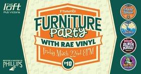Furniture Party, Rae Vinyl @ The Loft (Victoria) Mar 22 2019 - Oct 23rd @ The Loft (Victoria)