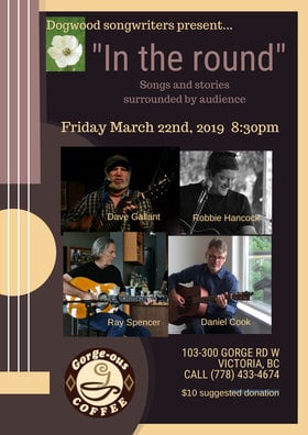 Songs in the Round: Daniel Cook, Robbie Hancock, Dave Gallant, Ray Spencer @ Gorge-ous Coffee Mar 22 2019 - Apr 7th @ Gorge-ous Coffee