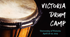 Victoria Drum Camp @ UVic Senate Chambers & School of Music (MAC B016, A166) Apr 18 2019 - Apr 21st @ UVic Senate Chambers & School of Music (MAC B016, A166)