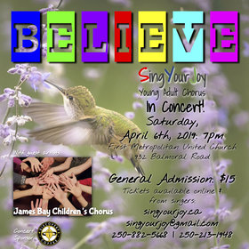 BELIEVE: SingYourJoy in Concert!: SingYourJoy Young Adult Chorus, James Bay Children's Chorus @ First Metropolitan United Church Apr 6 2019 - Apr 20th @ First Metropolitan United Church