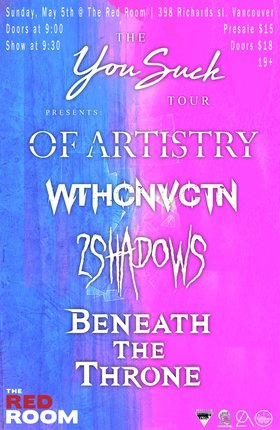 Of Artistry x WthCnvctn x 2 Shadows x Beneath The Throne @ The Red Room May 5 2019 - Apr 25th @ The Red Room