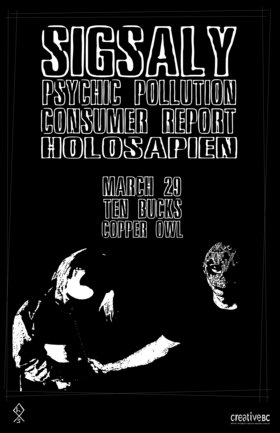 VILA and the Copper Owl presents: Sigsaly, Psychic Pollution, Consumer Report, Holo Sapien @ Copper Owl Mar 29 2019 - Jan 26th @ Copper Owl