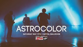 Astrocolor @ Capital Ballroom May 11 2019 - Apr 21st @ Capital Ballroom