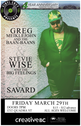Vinyl Envy 4-Year Anniversary:: Greg Meiklejohn & the Baan-Baans, Stevie Wise & The Big Feelings, Savard @ Vinyl Envy Mar 29 2019 - May 23rd @ Vinyl Envy