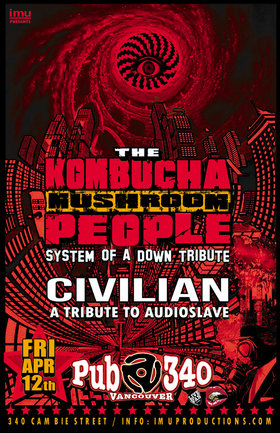 System of a Down & Audioslave Tributes: The Kombucha Mushroom People, Civilian  @ Pub 340 Apr 12 2019 - Apr 25th @ Pub 340