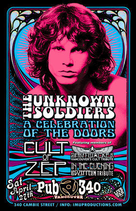 The Doors, Led Zeppelin & The Cult Tributes: The Unknown Soldiers, Cult of Zep, In The Evening , Spiritwalker @ Pub 340 Apr 27 2019 - Jul 23rd @ Pub 340