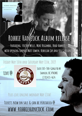 Robbie Hancock Album Release Concerts: Robbie Hancock, Rebecca Jay, Matt Lowen  @ Gorge-ous Coffee May 10 2019 - Apr 24th @ Gorge-ous Coffee