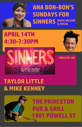 Sundays for Sinners Music Saloon & Social: Ana Bon Bon, Taylor Little, Mike Kenney @ Princeton Pub Apr 14 2019 - Apr 6th @ Princeton Pub