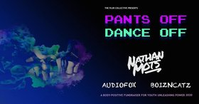 Pants Off Dance Off: NATHAN MOTS , AudioFox, boizNcatz @ Copper Owl May 11 2019 - Apr 21st @ Copper Owl