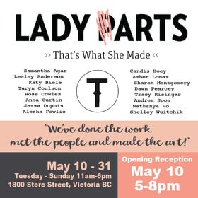 LADY (P)ARTS: Samantha Agar, Jessa Dupuis, Lesley Anderson, Alesha Fowlie, KatyBiele, Candis Hoey, Taryn Coulson, Amber Lomax, ROSE COWLES, Sharon Montgomery, Anna C Curtin, Dawn Pearcy, Tracy Risinger, Nathanya Vo, Andrea Soos, Shelley Wuitchick @ Victoria Arts Council May 31 2019 - May 19th @ Victoria Arts Council