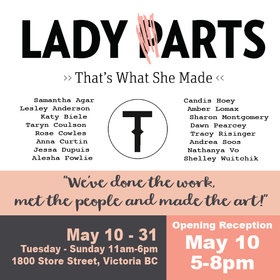 LADY (P)ARTS: Samantha Agar, Jessa Dupuis, Lesley Anderson, Alesha Fowlie, KatyBiele, Candis Hoey, Taryn Coulson, Amber Lomax, ROSE COWLES, Sharon Montgomery, Anna C Curtin, Dawn Pearcy, Tracy Risinger, Nathanya Vo, Andrea Soos, Shelley Wuitchick @ Victoria Arts Council May 31 2019 - Apr 19th @ Victoria Arts Council