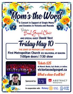 Mom's the Word Benefit Concert: Victoria Soul Gospel Choir, David Vest @ First Metropolitan United Church May 10 2019 - Apr 26th @ First Metropolitan United Church