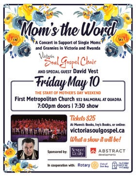 Mom's the Word Benefit Concert: Victoria Soul Gospel Choir, David Vest @ First Metropolitan United Church May 10 2019 - Apr 24th @ First Metropolitan United Church