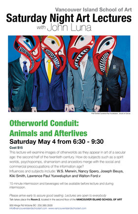 Saturday Night Art Lectures - Otherworld Conduit: Animals and Afterlives: John Luna @ Vancouver Island School of Art May 4 2019 - Apr 26th @ Vancouver Island School of Art