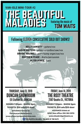 The Beautiful Maladies play the music of Tom Waits!: Brooke Maxwell, Kelly Fawcett, Aaron Watson, Peter Dowse, Matthew Pease @ Blue Bridge at the Roxy Jun 14 2019 - Jul 7th @ Blue Bridge at the Roxy