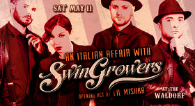 An Italian Affair with Swingrowers: Swingrowers , Lil Mishka @ The Waldorf May 11 2019 - May 26th @ The Waldorf