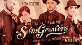 An Italian Affair with Swingrowers: Swingrowers , Lil Mishka @ The Waldorf May 11 2019 - Jun 18th @ The Waldorf
