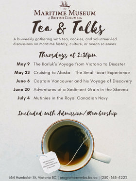 Tea and Talks @ Maritime Museum of BC May 9 2019 - May 23rd @ Maritime Museum of BC