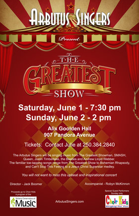 'The Greatest Show': Arbutus Singers Choir @ Alix Goolden Performance Hall Jun 1 2019 - Sep 29th @ Alix Goolden Performance Hall