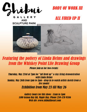 Body of Work III & All Fired Up II: Linda Helms  (Clay Demo), Whiskey Point Life Drawing Group @ Shibui Gallery May 26 2019 - May 21st @ Shibui Gallery