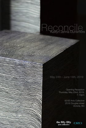 Reconcile: Kaitlyn Jenna Dunsmore @ the fifty fifty arts collective May 24 2019 - Jul 6th @ the fifty fifty arts collective