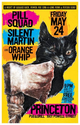 A delightful evening of garage rock, power pop, punk & psycho surf: Pill Squad, Silent Martin, Orange Whip @ Princeton Pub May 24 2019 - Apr 6th @ Princeton Pub